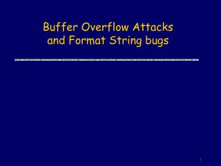 Buffer Overflow Attacks and Format String bugs