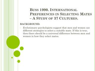 Buss 1990.  International Preferences in Selecting Mates – A Study of 37  Cultures.