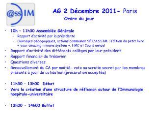 AG 2 Décembre 2011-  Paris Ordre du jour 10h – 11h30 Assemblée Générale
