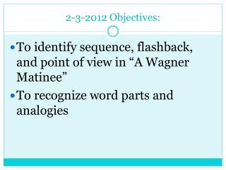 2-3-2012 Objectives: