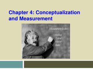 Chapter 4: Conceptualization and Measurement