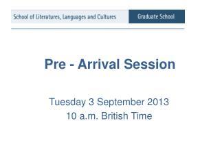 Pre - Arrival Session