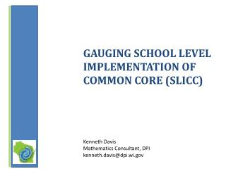 Gauging school level implementation of common Core (SLICC)
