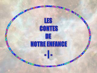 LES  CONTES DE  NOTRE ENFANCE