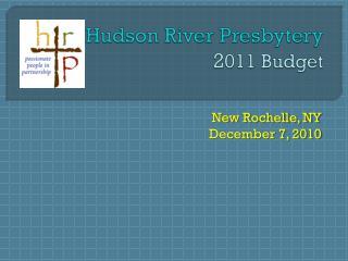Hudson River Presbytery 2 011 Budget