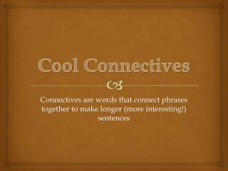 Cool Connectives