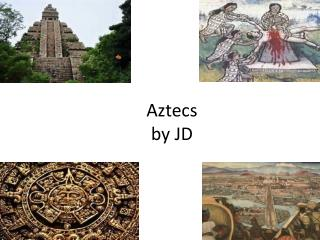 Aztecs by JD