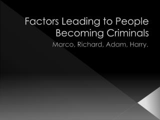 Factors Leading to People Becoming Criminals