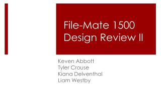 File-Mate 1500 Design Review II