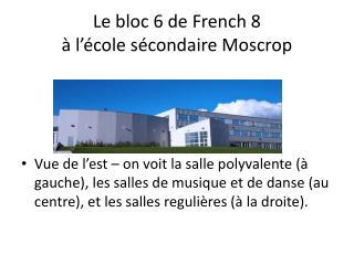 Le bloc 6 de French 8 à  l'école sécondaire Moscrop