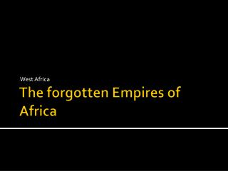 The forgotten Empires of Africa