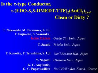 Is the  t -type Conductor, t -(EDO- S,S -DMEDT-TTF) 2 (AuCl 2 ) 1+ y , 					    Clean or Dirty ?