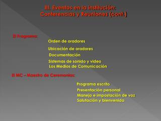 III. Eventos en la institución: Conferencias y Reuniones (cont.)