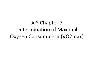AIS Chapter 7 Determination of Maximal Oxygen Consumption (VO2max)