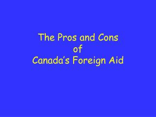 The Pros and Cons of  Canada's Foreign Aid