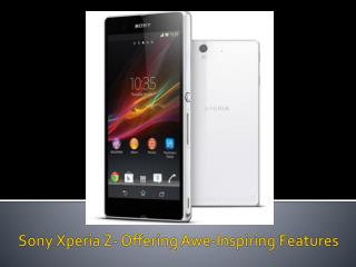 Sony Xperia Z- Offering Awe-Inspiring Features