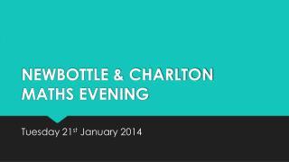 NEWBOTTLE & CHARLTON MATHS EVENING