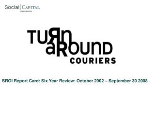 SROI Report Card: Six Year Review: October 2002 � September 30 2008