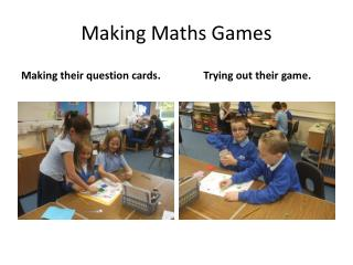 Making Maths  G ames
