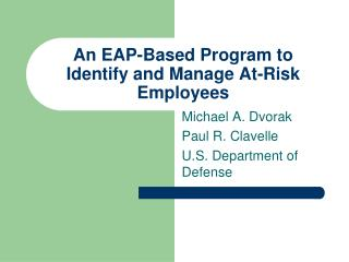 An EAP-Based Program to Identify and Manage At-Risk Employees