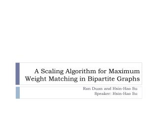 A Scaling Algorithm for Maximum Weight Matching in Bipartite Graphs