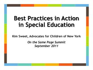 Best Practices in Action  in Special Education Kim Sweet, Advocates for Children of New York