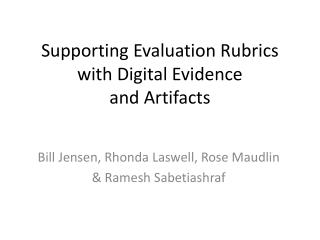 Supporting Evaluation Rubrics with Digital Evidence and Artifacts