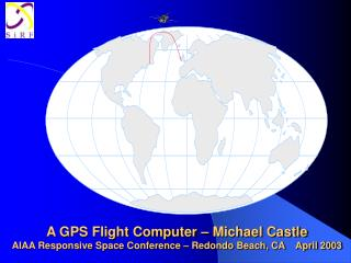 GPS Flight Computer concepts SiRFStar2e/LP Block Diagram  Flight Computer Concepts