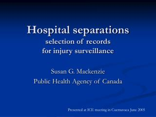 Hospital separations  selection of records  for injury surveillance