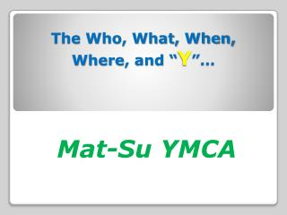 "The Who, What, When, Where, and "" Y ""…"