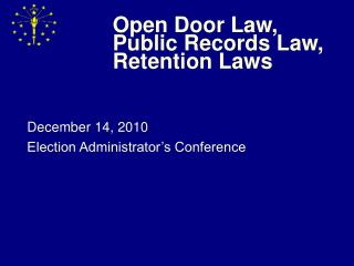 Open Door Law, Public Records Law, Retention Laws