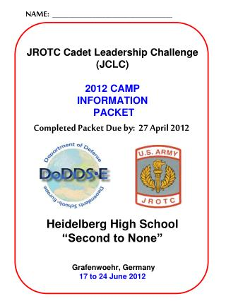 JROTC  Cadet Leadership Challenge ( JCLC ) 2012 CAMP INFORMATION  PACKET Heidelberg High School