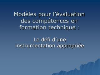 Modèles pour l'évaluation des compétences en formation technique  :