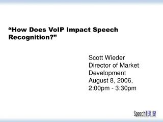 """How Does VoIP Impact Speech Recognition?"""