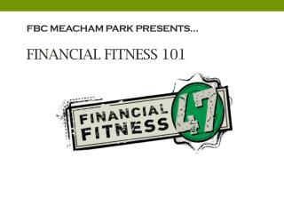 FBC Meacham Park presents… Financial fitness 101