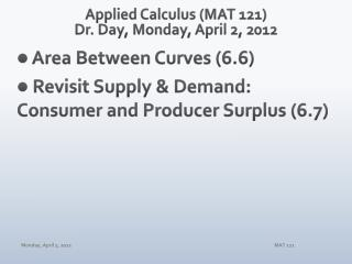 Applied Calculus (MAT 121) Dr. Day, Monday, April 2, 2012