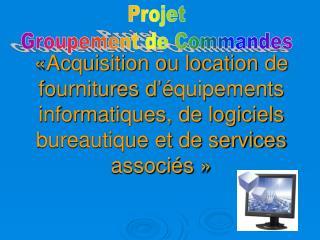 Projet  Groupement de Commandes
