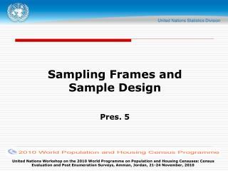 Sampling Frames and Sample Design Pres. 5