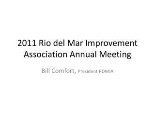 2011 Rio del Mar Improvement Association Annual Meeting
