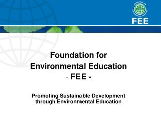 Foundation for  Environmental Education  FEE -