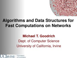 Algorithms and Data Structures for Fast Computations on Networks