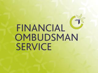 Introduction to the  Financial Ombudsman Service Banking  Finance   Bae Bastian Legal Counsel   29 July 2009