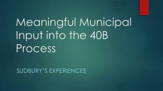 Meaningful Municipal Input into the 40B Process