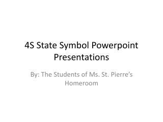 4S State Symbol  Powerpoint  Presentations
