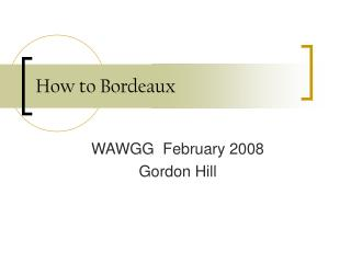 How to Bordeaux