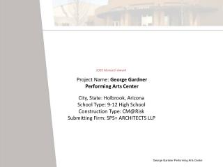 Project Name:  George Gardner  Performing Arts Center