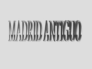MADRID ANTIGUO