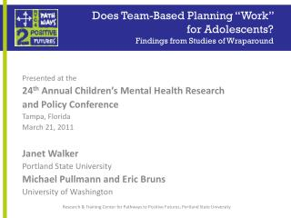 "Does Team-Based Planning ""Work""  for Adolescents? Findings from Studies of Wraparound"