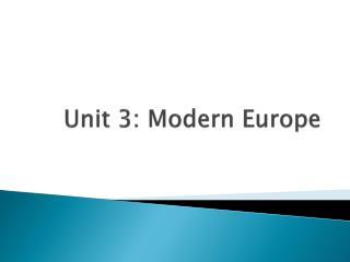 Unit 3: Modern Europe