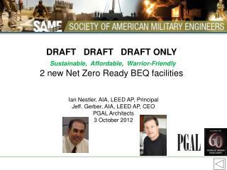 Ian Nestler, AIA, LEED AP, Principal Jeff. Gerber, AIA, LEED AP, CEO PGAL Architects
